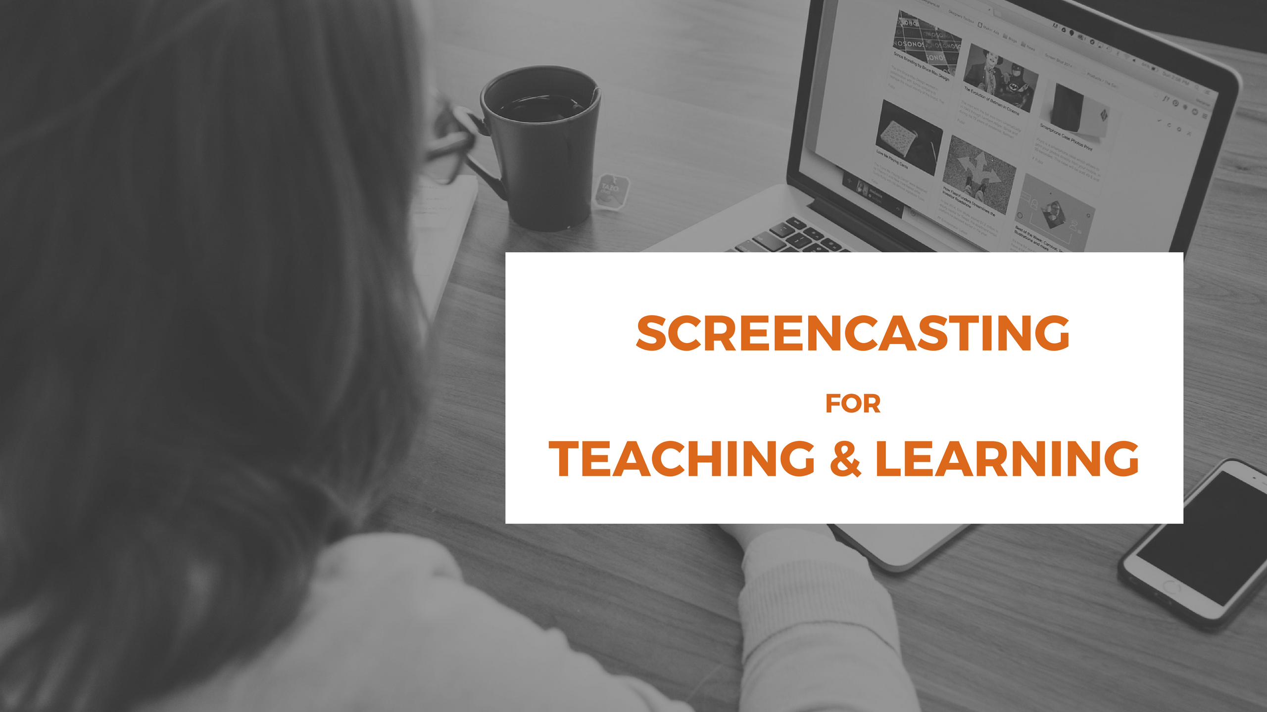 Benefits of screencasting for teaching and learning