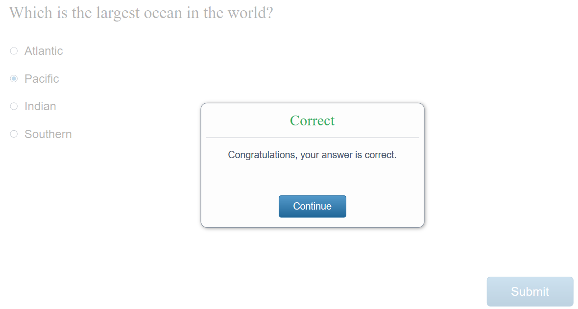 if your answer is correct, it allows showing the correct feedback