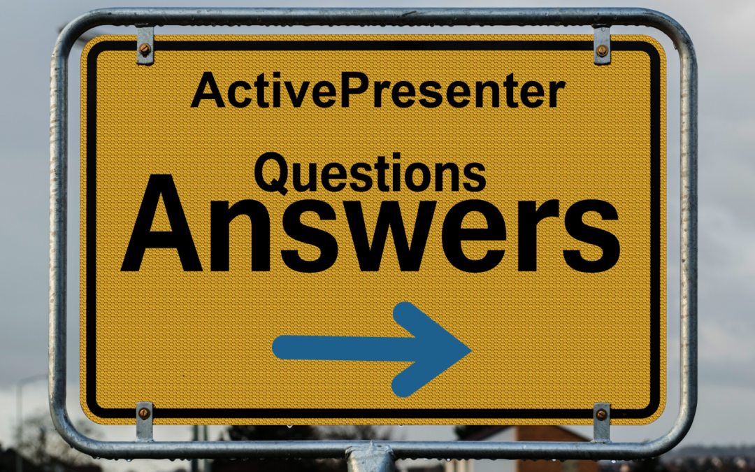 ActivePresenter: Answers to the Top 5 Most Asked Questions