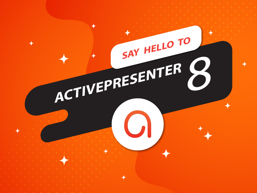 Say Hello to ActivePresenter 8