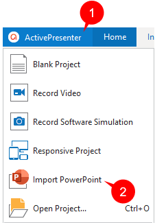 In the current opening project, click the ActivePresenter button (1) and click Import PowerPoint (2).
