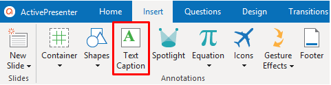 You can insert a Text Caption into a project by going to the Insert tab.